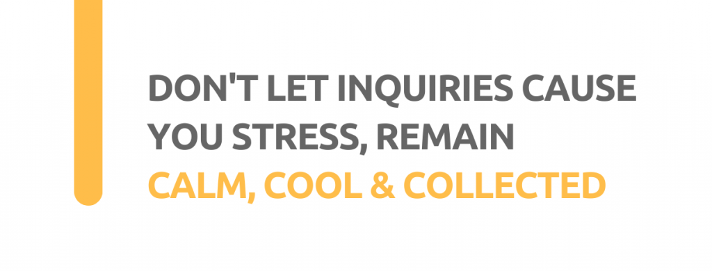 Don't let inquiries cause you stress, remain calm, cool and collected. - Replyco Helpdesk, 29 Most Important Customer Service Attributes