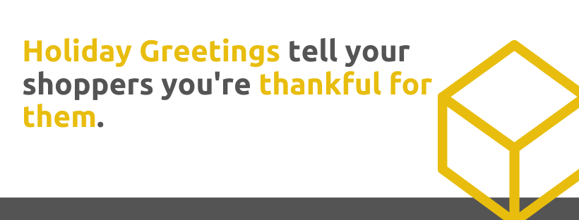 Holiday greetings tell your shoppers you're thankful for them - 43 Customer Appreciation Tactics - Replyco