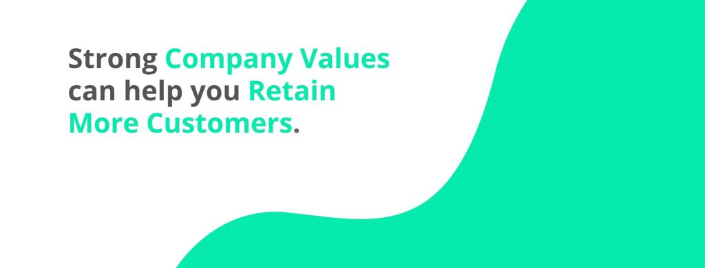 Strong company values can help you retain more customers - 32 Customer Retention Strategies - Replyco