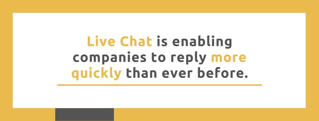 Live Chat is enabling companies to reply more quickly than ever before. - Replyco