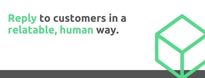 Reply to customers in a relatable, human way - 53 Ways to Handle Customer Complaints - Replyco