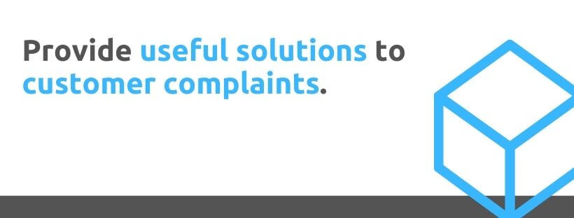 Provide useful solutions to customer complaints - 53 Ways to Handle Customer Complaints - Replyco