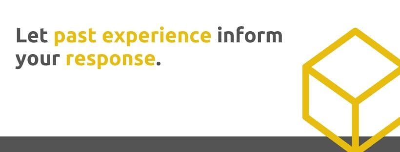 Let past experience inform your response - 53 Ways to Handle Customer Complaints - Replyco