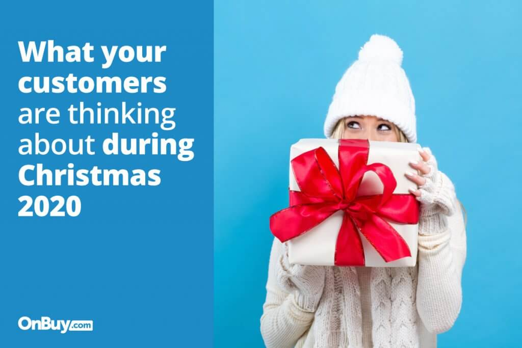 What Your Customers Are Thinking About During Christmas 2020 - OnBuy - Replyco