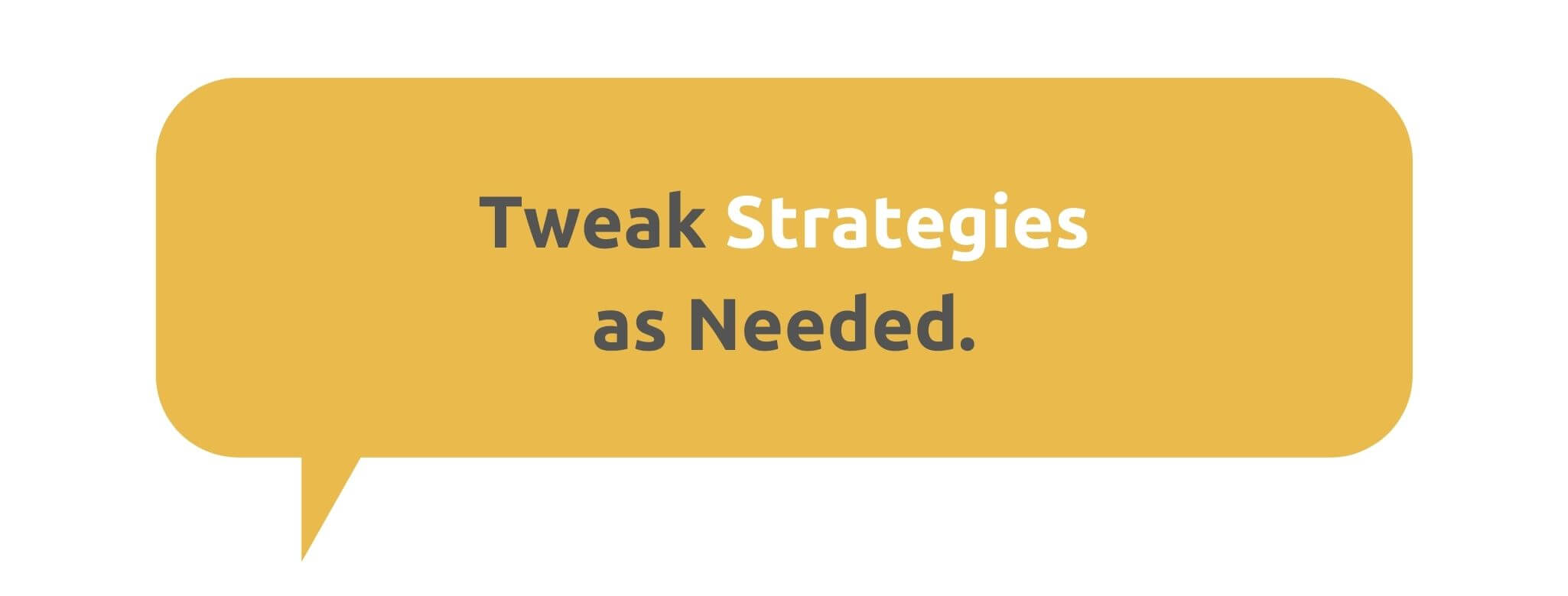 Tweak Strategies as Needed - How to Run a Customer-Centric Business - Replyco Helpdesk Software for eCommerce