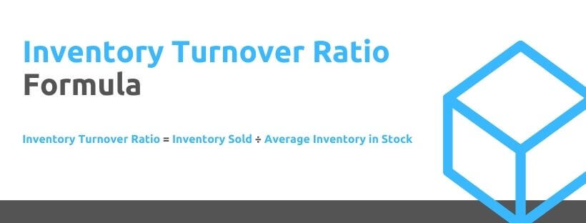 Inventory Turnover Ratio Formula - eCommerce 101: Everything You Need to Know About Inventory Turnover Ratio - Replyco Helpdesk Software for eCommerce