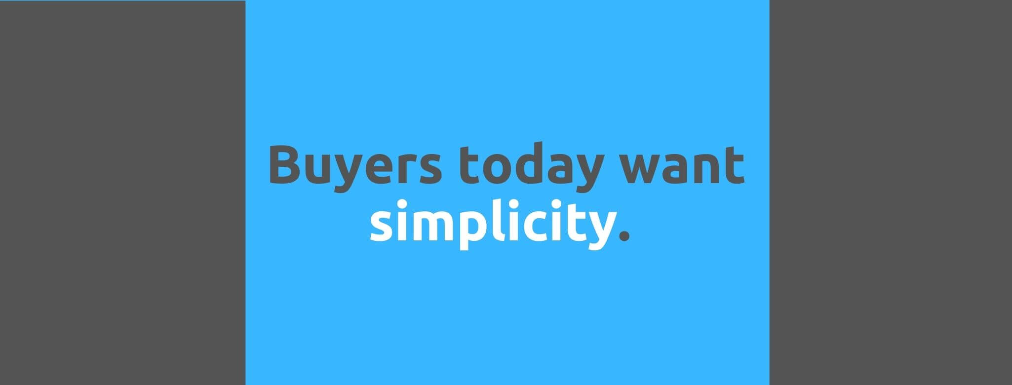 Buyers today want simplicity - Customer Expectations - Replyco Helpdesk Software for eCommerce