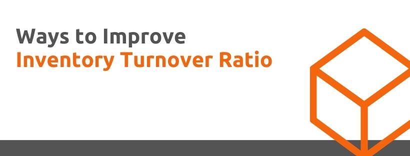 Ways to Improve Inventory Turnover Ratio - eCommerce 101: Everything You Need to Know About Inventory Turnover Ratio - Replyco Helpdesk Software for eCommerce
