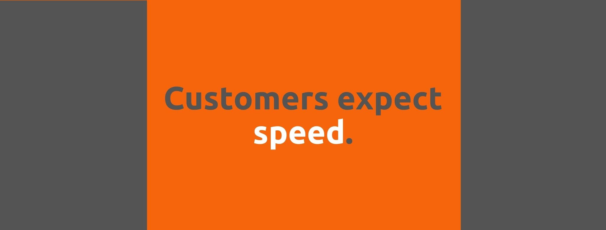 Customers expect speed - Customer Expectations - Replyco Helpdesk Software for eCommerce