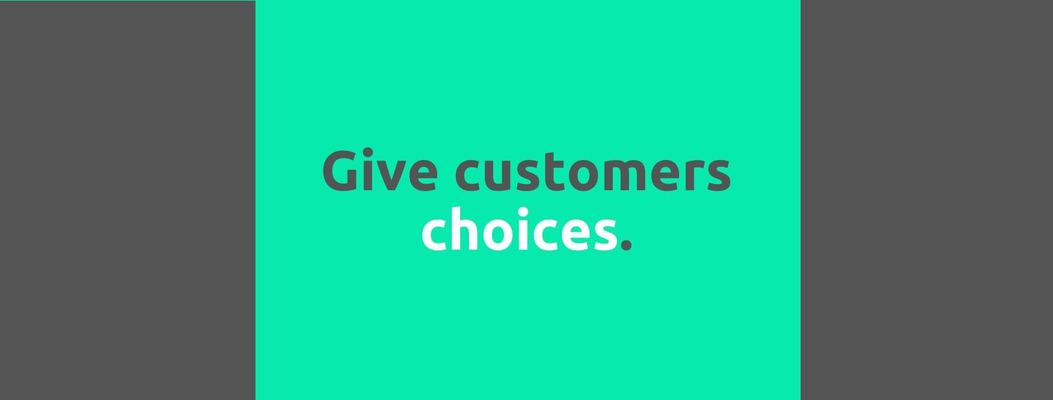 Give customers choices - Customer Expectations - Replyco Helpdesk Software for eCommerce