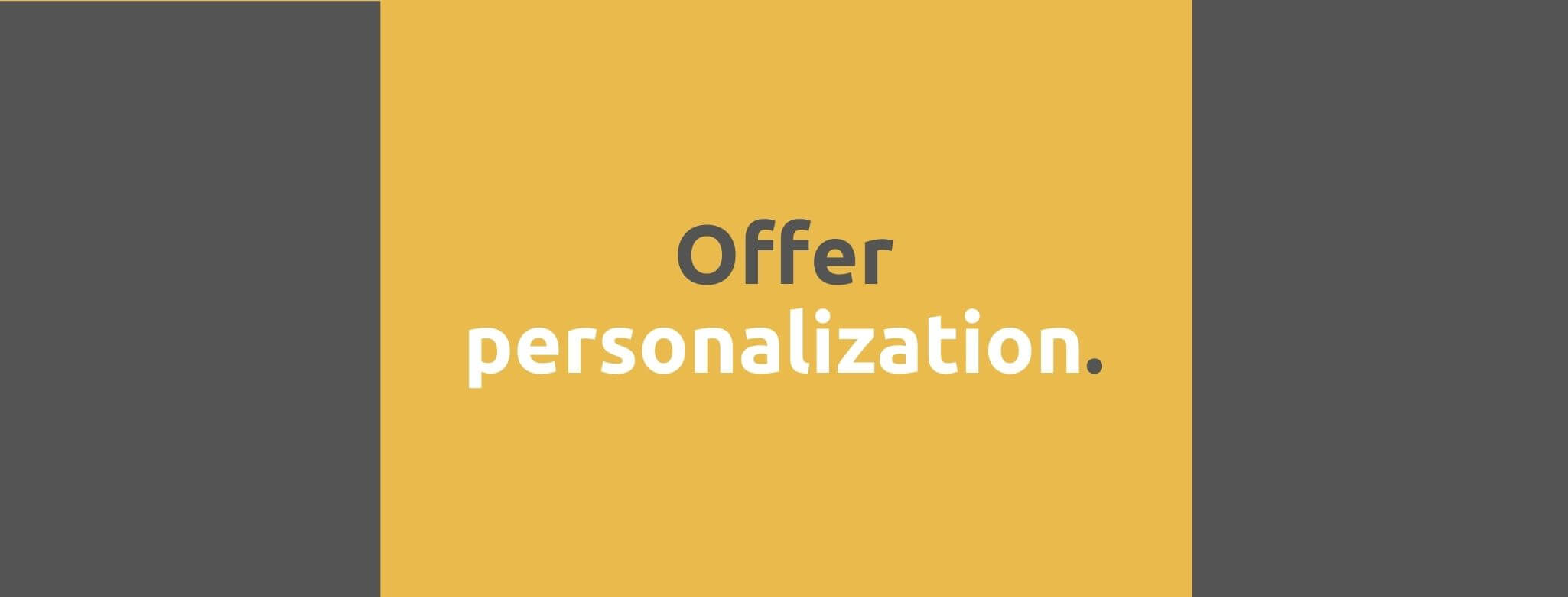 Offer personalization - Customer Expectations - Replyco Helpdesk Software for eCommerce