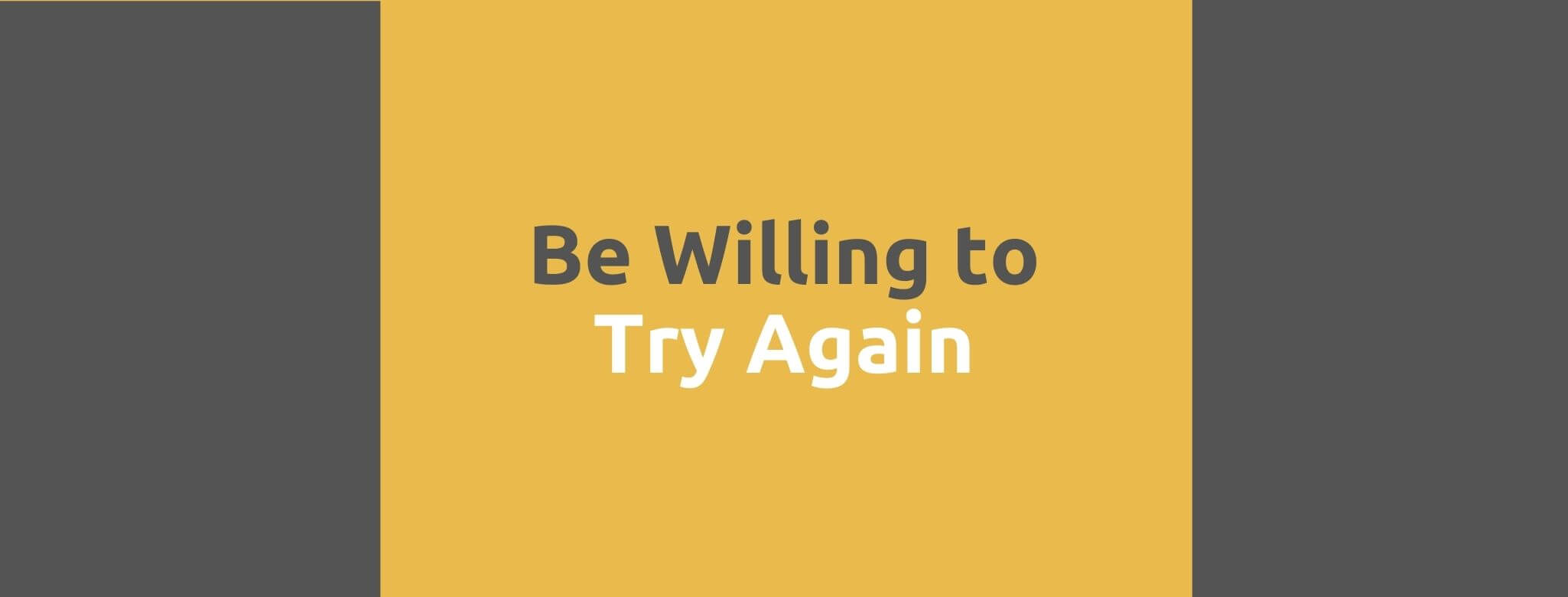 Be Willing to Try Again - 35 Things Every Seller Should Do to Offer Great Customer Service - Replyco Helpdesk Software for eCommerce