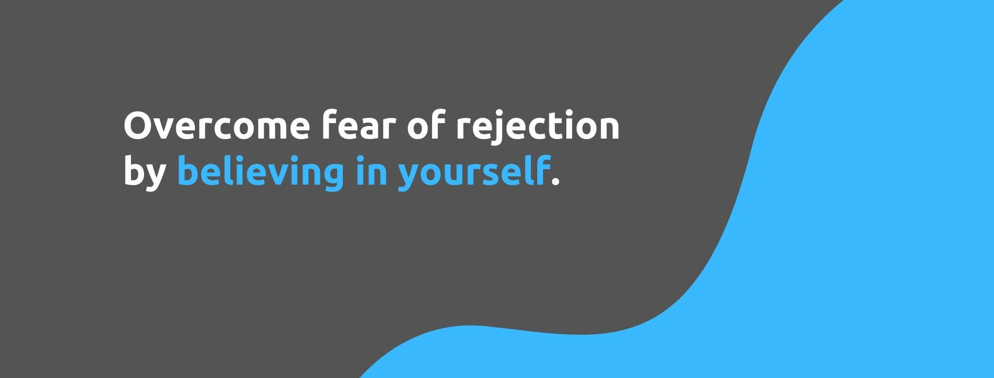 Believe in Yourself - 19 Ways to Conquer Fear of Rejection in Sales - Replyco Helpdesk Software for eCommerce