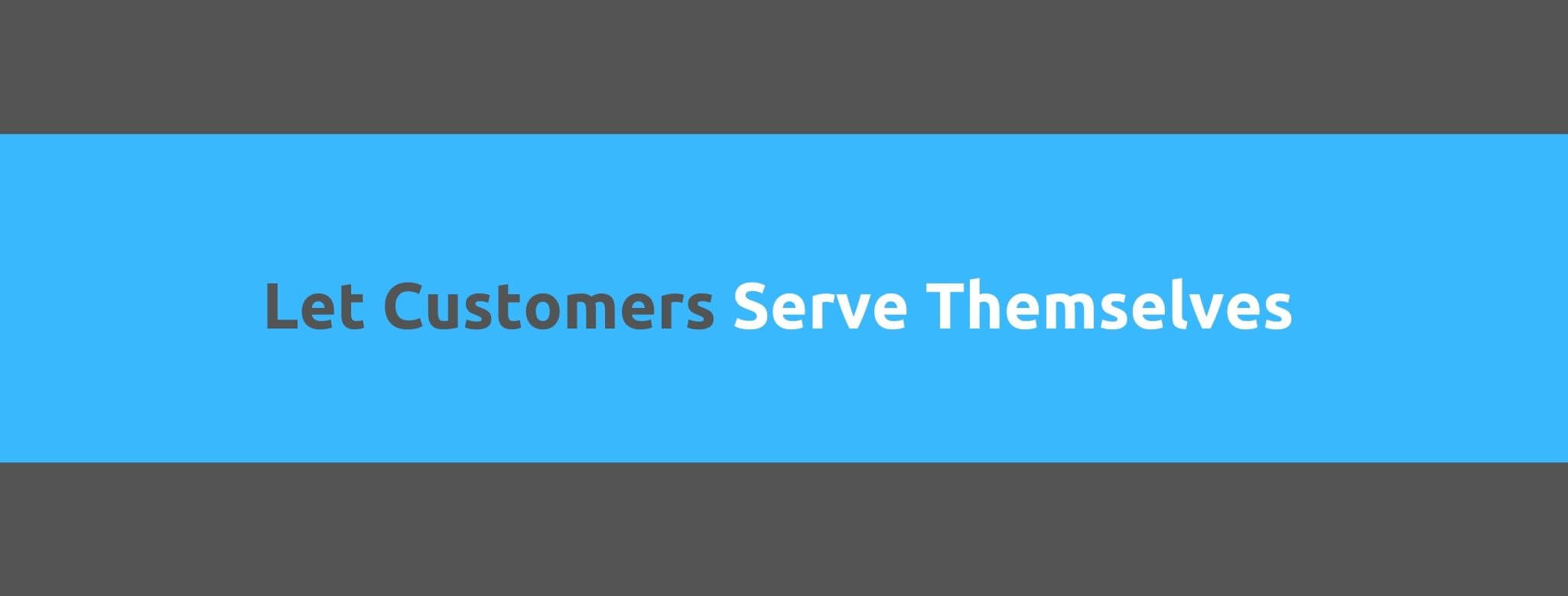 Let Customers Serve Themselves - 25 Rules for Great Customer Service - Replyco Helpdesk Software for eCommerce