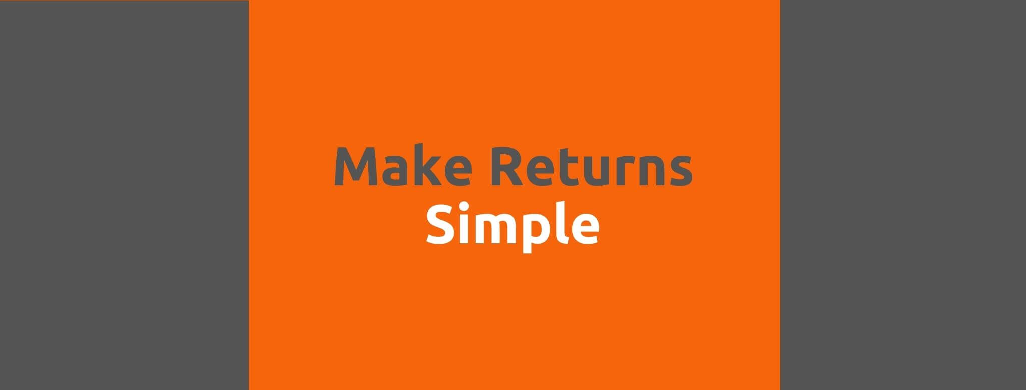 Make Returns Simple - 35 Things Every Seller Should Do to Offer Great Customer Service - Replyco Helpdesk Software for eCommerce