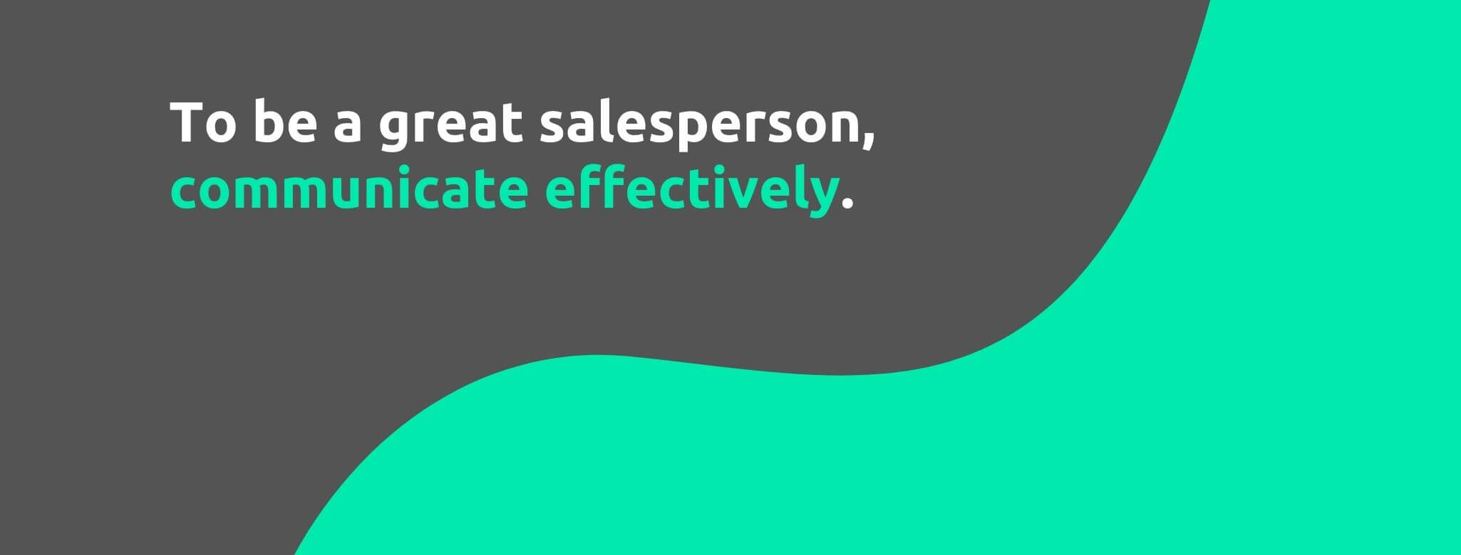 Communicate Effectively - 19 Ways to Conquer Fear of Rejection in Sales - Replyco Helpdesk Software for eCommerce