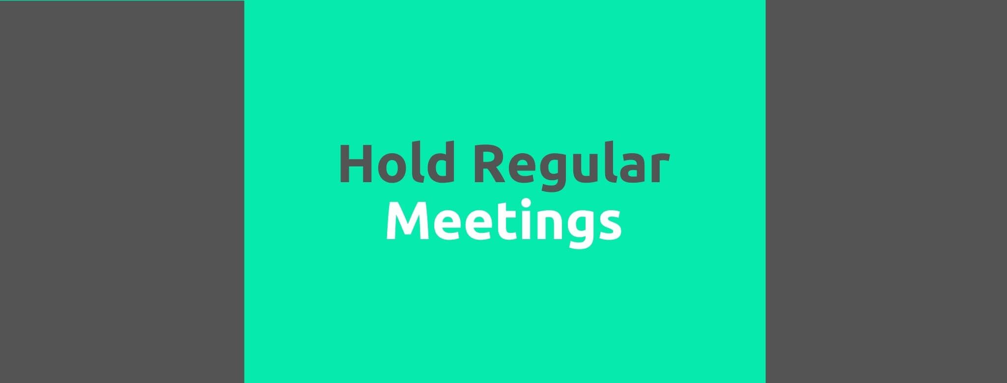 Hold Regular Meetings - 35 Things Every Seller Should Do to Offer Great Customer Service - Replyco Helpdesk Software for eCommerce