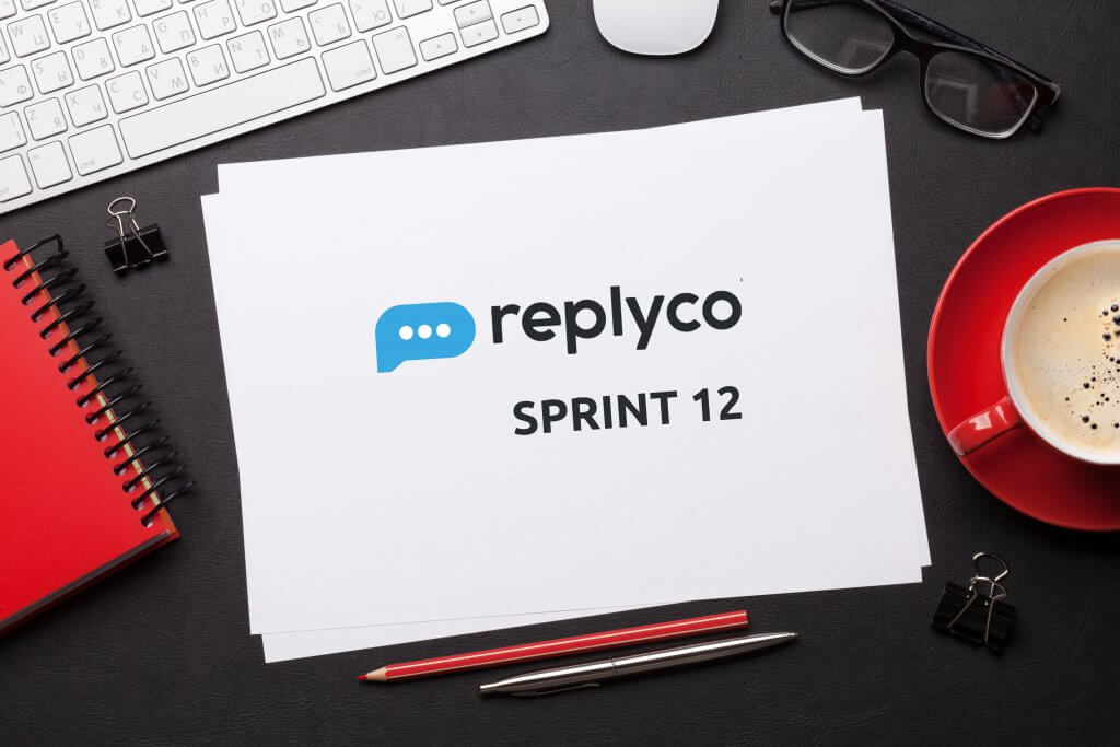 Sprint 12 - Replyco Helpdesk Software for eCommerce